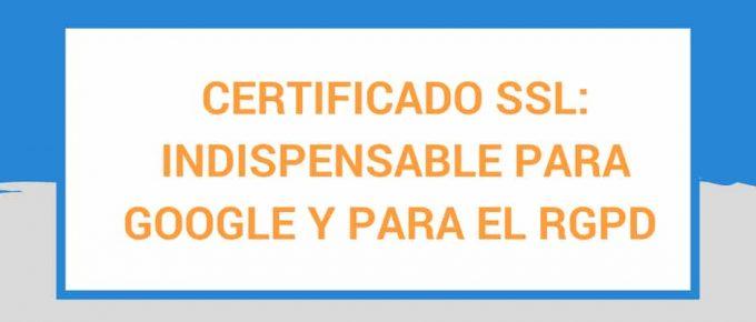 Certificado SSL: indispensable para Google y para cumplir con el RGPD